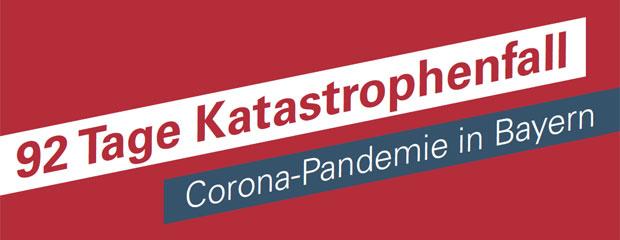 92 Tage Katastrophenfall Corona Pandemie In Bayern Bayerisches Staatsministerium Des Innern Fur Sport Und Integration